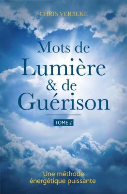 Mots de Lumière & de Guérison TOME 2